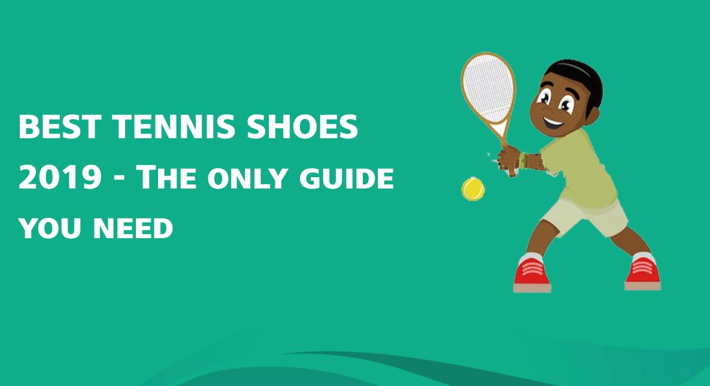 best tennis shoes 2019
